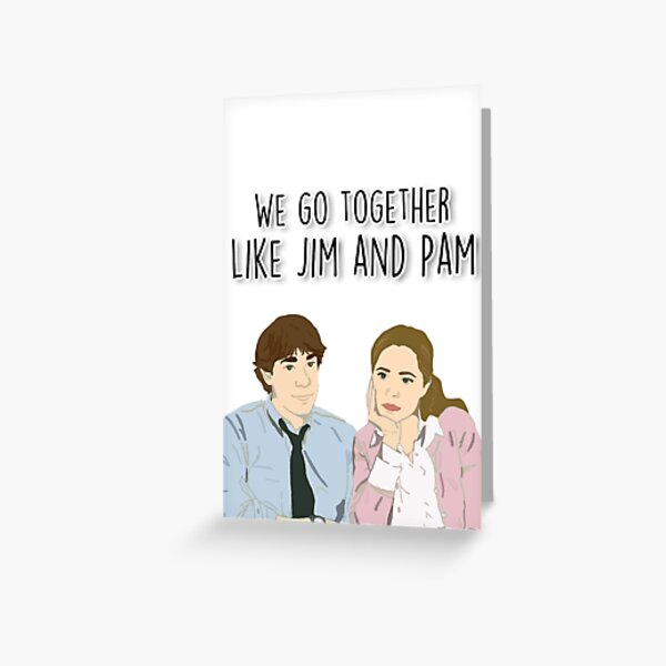 We go together like Jim and Pam Greeting Card