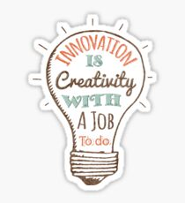 Innovation is Creativity Sticker