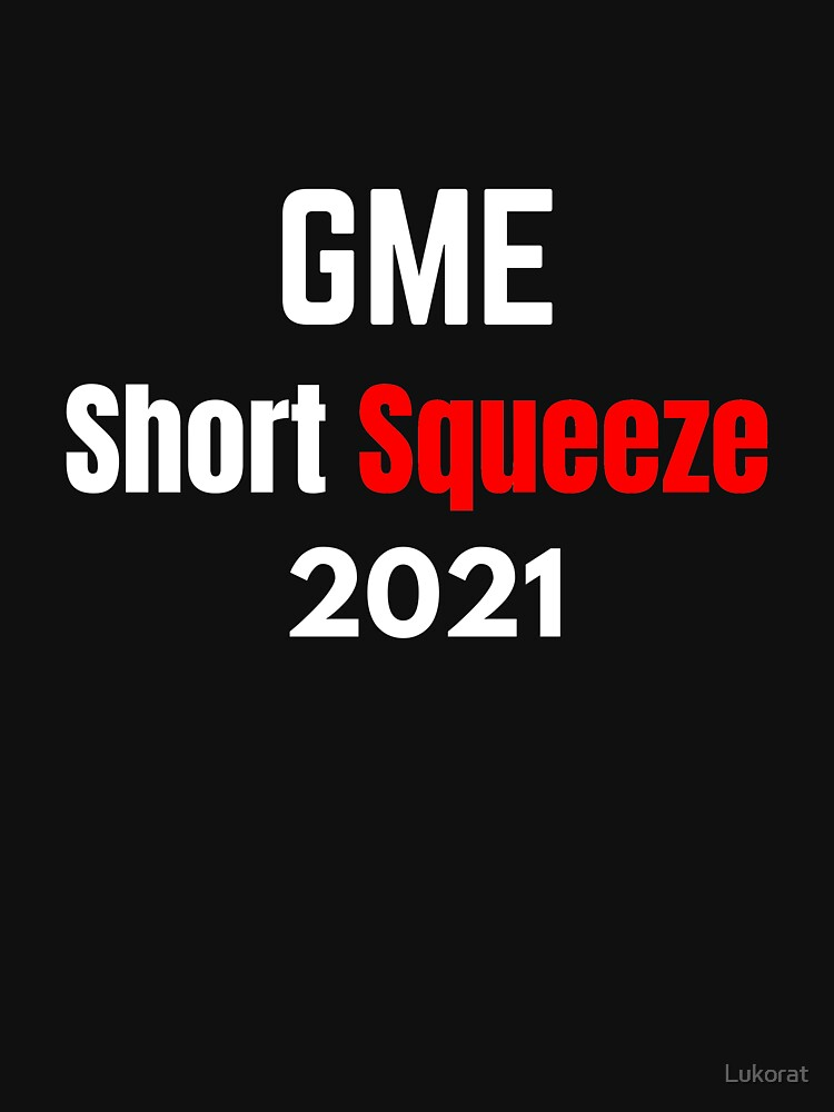 GME Short Squeeze 2021 by Lukorat