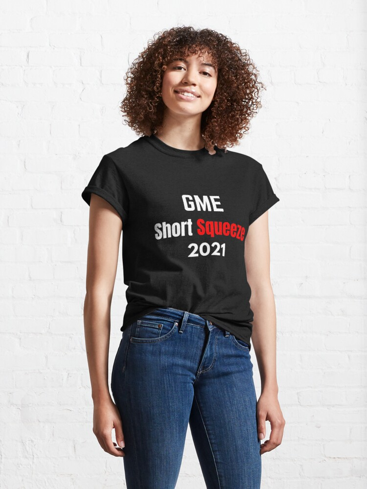 Alternate view of GME Short Squeeze 2021 Classic T-Shirt