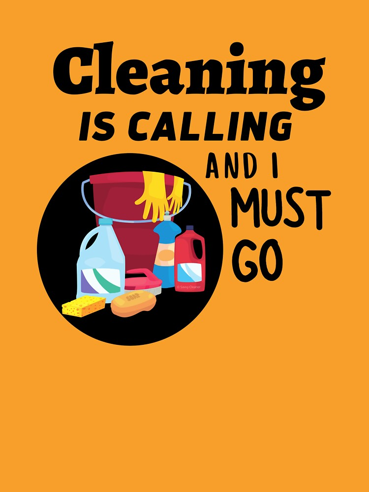 Cleaning is Calling Housekeeping Cleaning Crew Fun by SavvyCleaner