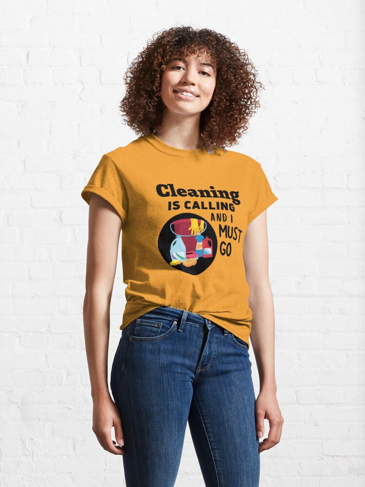 Alternate view of Cleaning is Calling Housekeeping Cleaning Crew Fun Classic T-Shirt