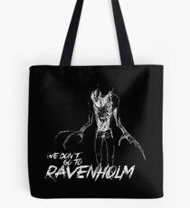We Don't Go To Ravenholm (Light) Tote Bag