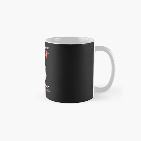 Don't mess with this T-bag Classic Mug