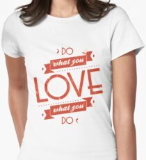 Poster of do what you love Womens Fitted T-Shirt