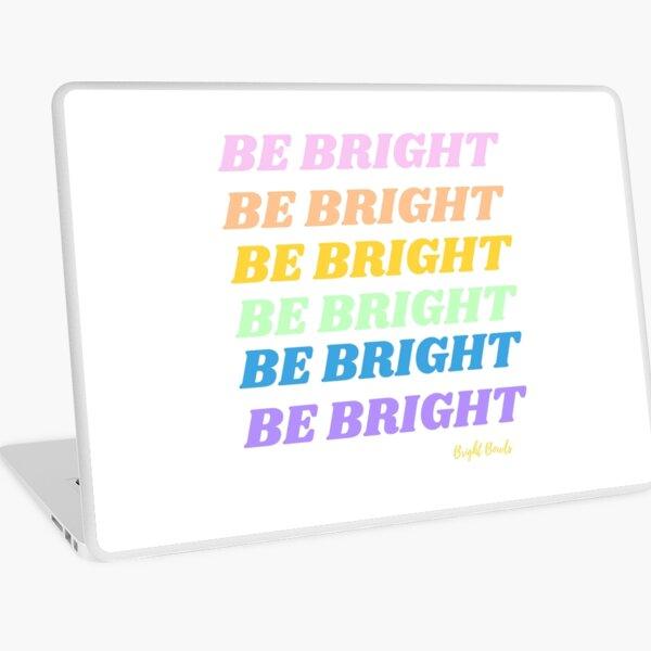 be bright rainbow Laptop Skin