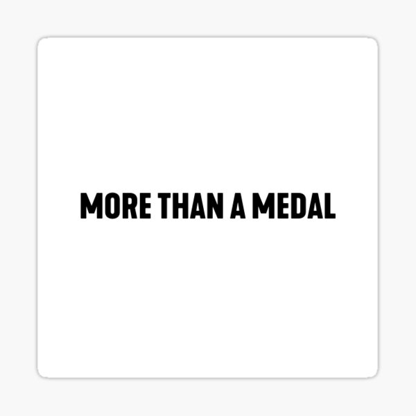 More Than A Medal Sticker