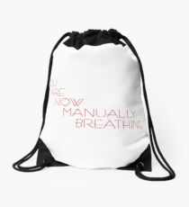 You Are Now Manually Breathing Drawstring Bag