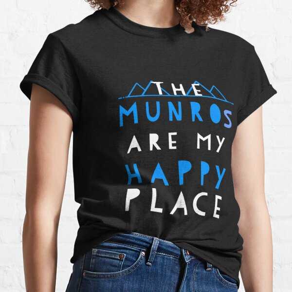 Munro Bagging - The Munros Are My Happy Place Classic T-Shirt
