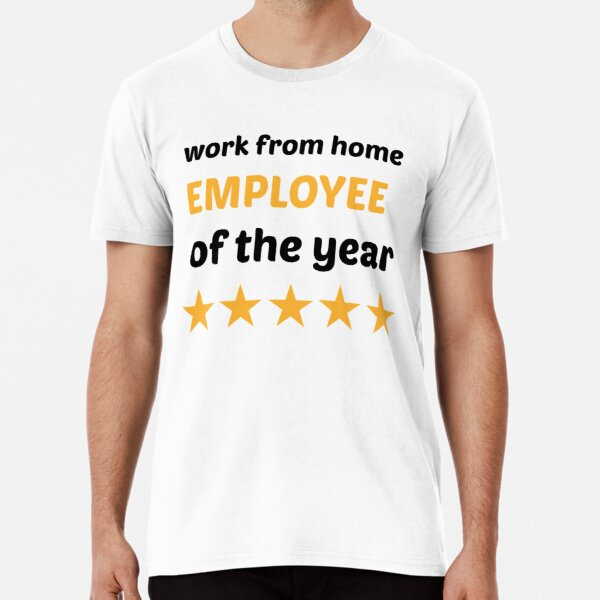 work from home employee of the year  Premium T-Shirt