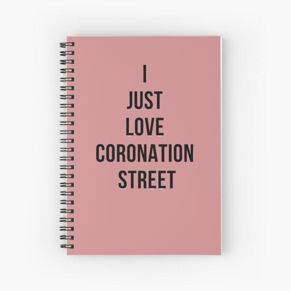 I just love Coronation Street ,Coronation Street Spiral Notebook