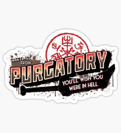 Greetings from Purgatory Sticker