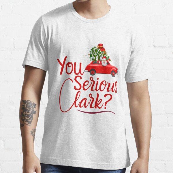 You Serious Clark Essential T-Shirt