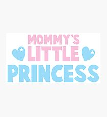 Mommy's little princess  Photographic Print