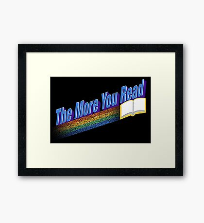 The More You Read... Framed Print