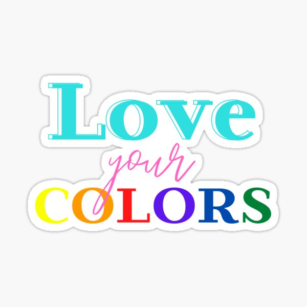Love Your Colors Sticker