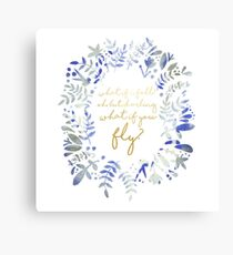 What If You Fly Floral Quote Canvas Print
