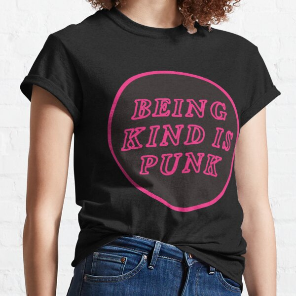 being kind is punk | pink Classic T-Shirt