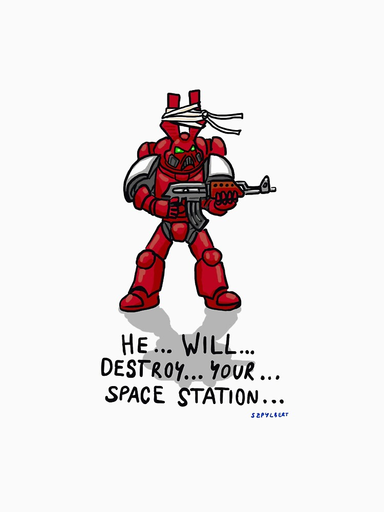 He...will...destroy...your...space station by Szpylbert