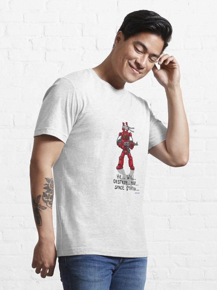 Alternate view of He...will...destroy...your...space station Essential T-Shirt