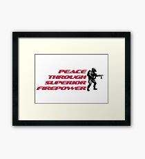 Peace through superior firepower by #fftw Framed Print