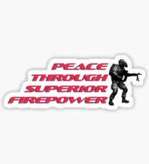 Peace through superior firepower by #fftw Sticker
