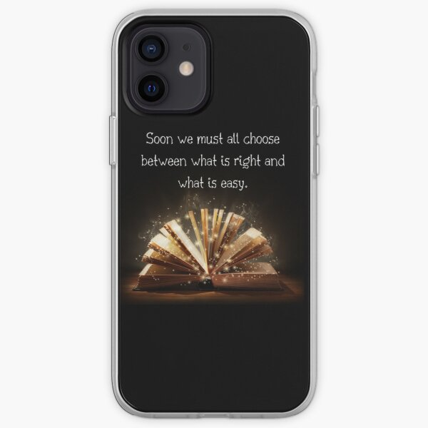 Soon We Must All Choose Between What Is Right And What Is Easy iPhone Soft Case