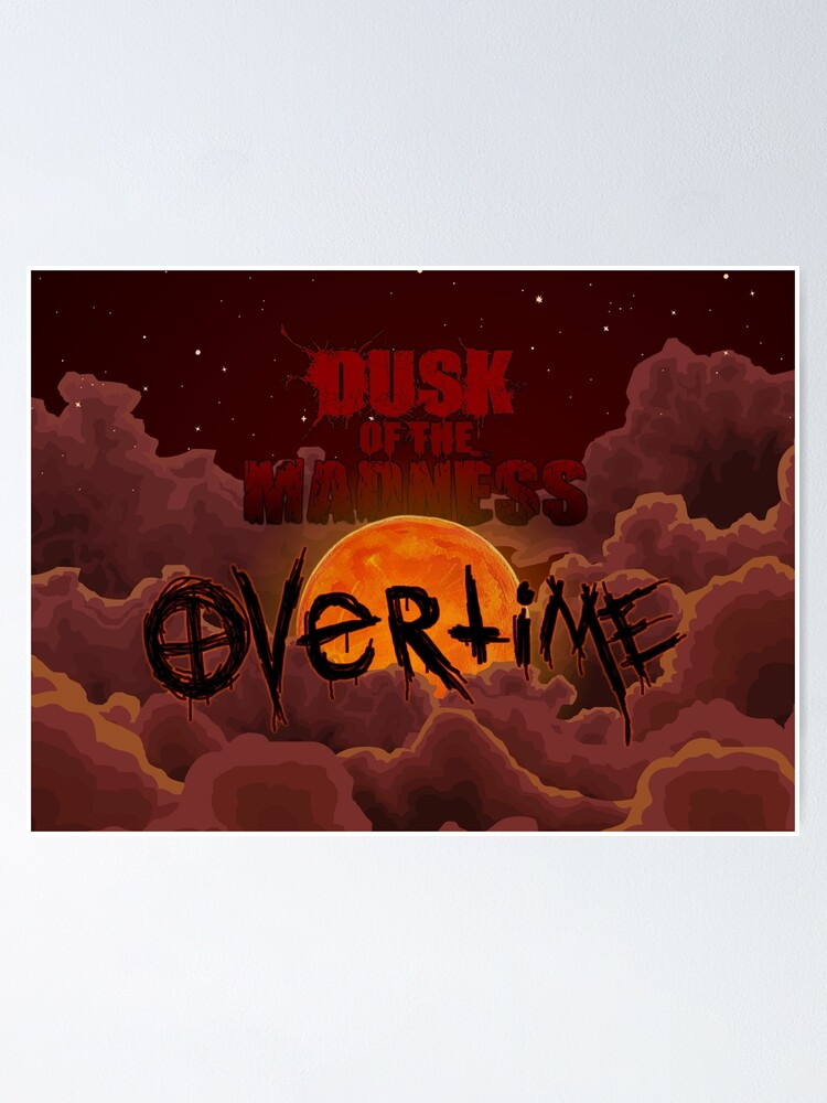 Alternate view of Dusk of the Madness: Overtime Night Sky Logo Poster