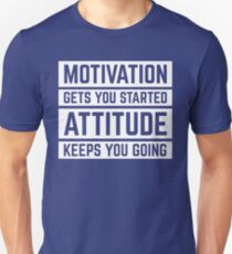 Motivation Gets You Started Gym Quote Unisex T-Shirt