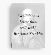 Franklin - Well Done Metal Print