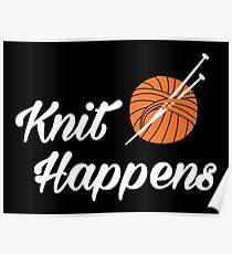 Knit happens Poster