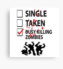 Too busy killing zombies Canvas Print