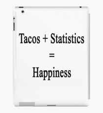 Tacos + Statistics = Happiness  iPad Case/Skin