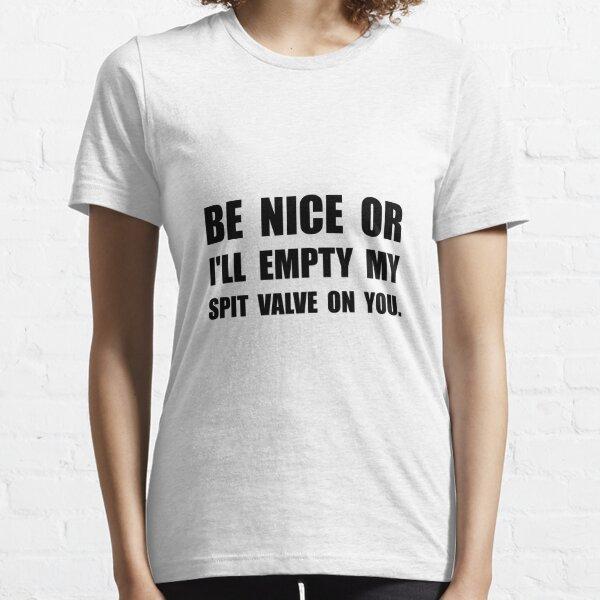 Empty My Spit Valve Essential T-Shirt