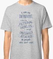 introvert, fictional worlds, fictional characters Classic T-Shirt