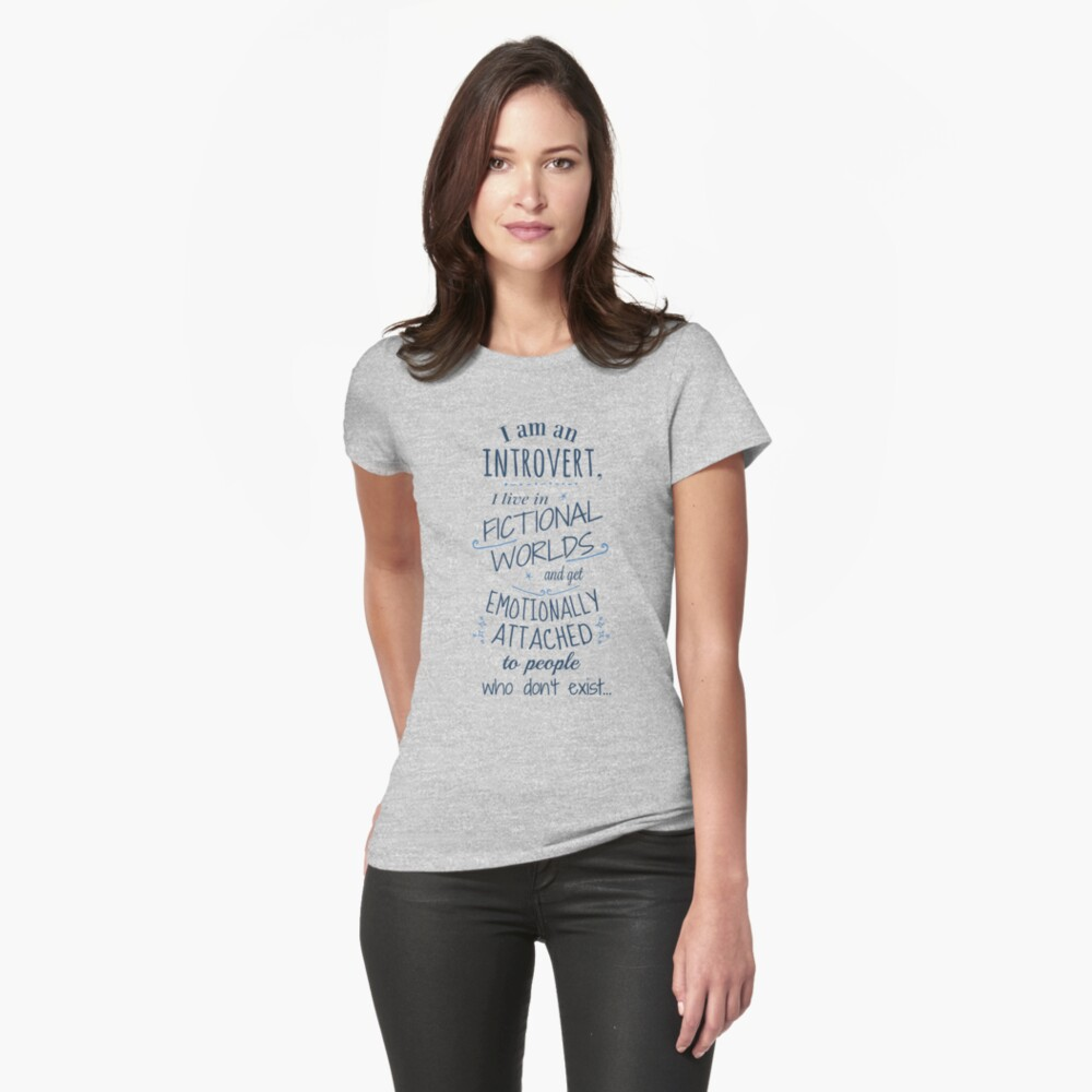 introvert, fictional worlds, fictional characters Fitted T-Shirt