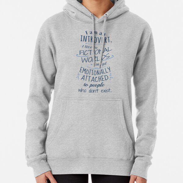 introvert, fictional worlds, fictional characters Pullover Hoodie