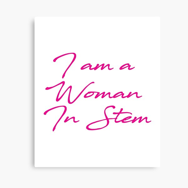 I Am A Woman In Stem Canvas Print