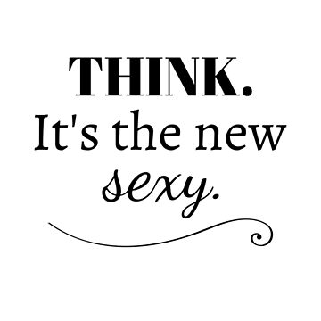 THINKING IS THE NEW SEXY by bondandreabond