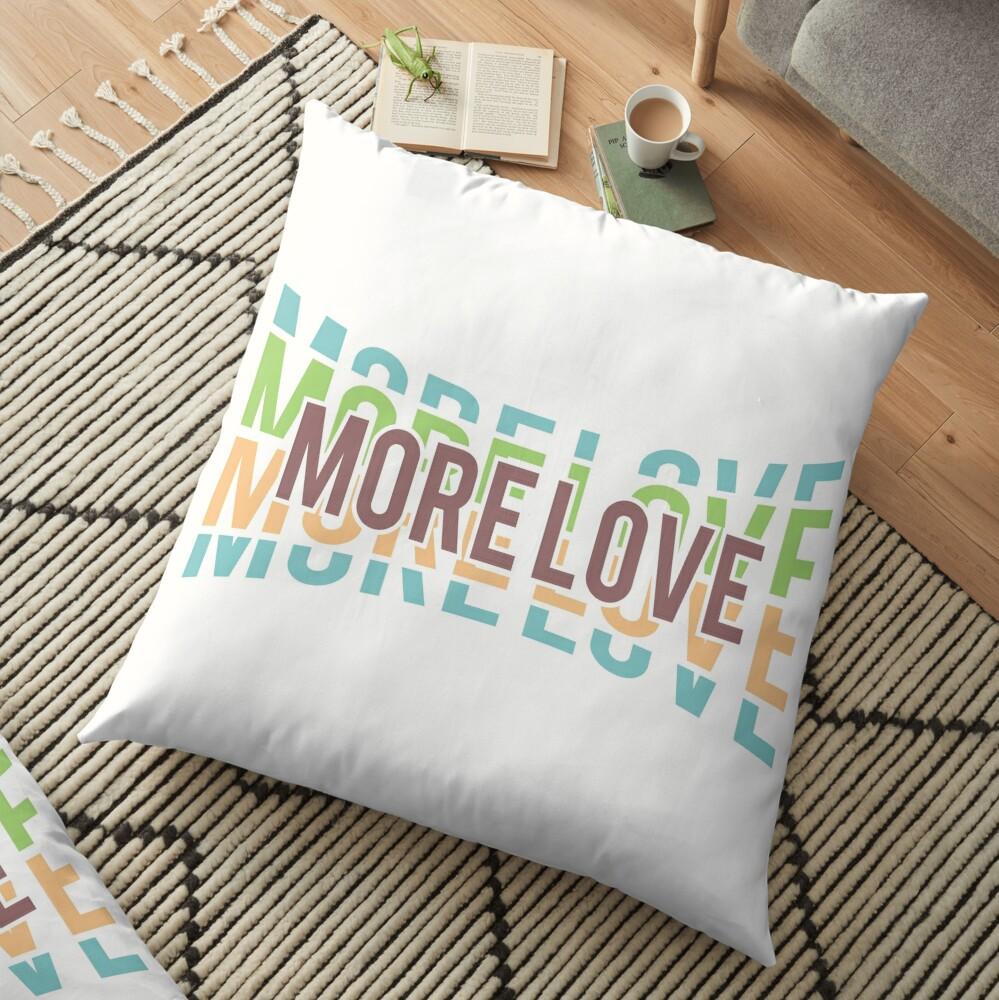 More Love Floor Pillow