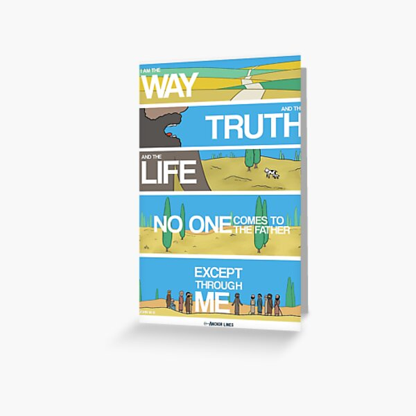 I am the Way and the Truth and the Life Greeting Card