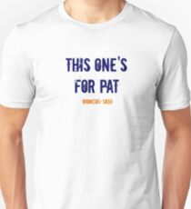 This One's For Pat! T-Shirt