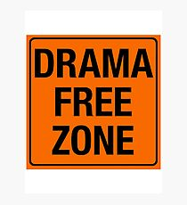 DRAMA FREE ZONE Photographic Print