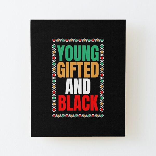 Jóvenes dotados y negros - Dígalo en voz alta y orgullosos - El negro es de hecho una bendición - Diseños para camisetas, carcasas para portátiles, sudaderas con capucha, etc. Lámina montada de madera