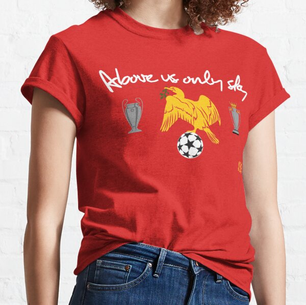 Above us only sky Classic T-Shirt