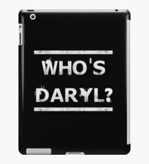 Who's Daryl? iPad Case/Skin