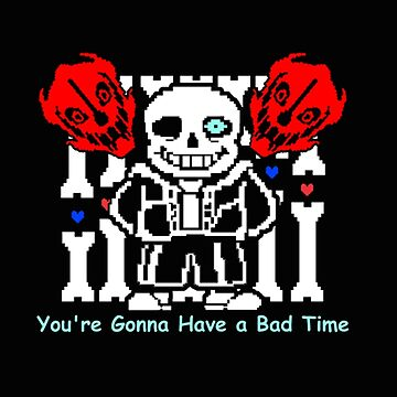 Undertale - You're Gonna Have a Bad Time by Gabbo