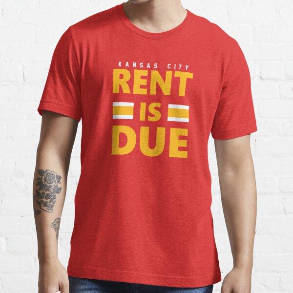Die Miete ist fällig Kansas City Chiefs Essential T-Shirt