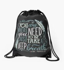 You are where you need to be. (Lana Parrilla) Drawstring Bag