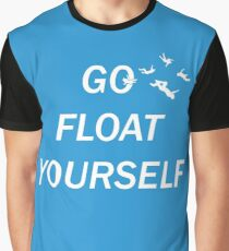 Go Float Yourself Graphic T-Shirt